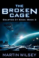 The Broken Cage (Solstice 31 Saga Book 2) Kindle Edition