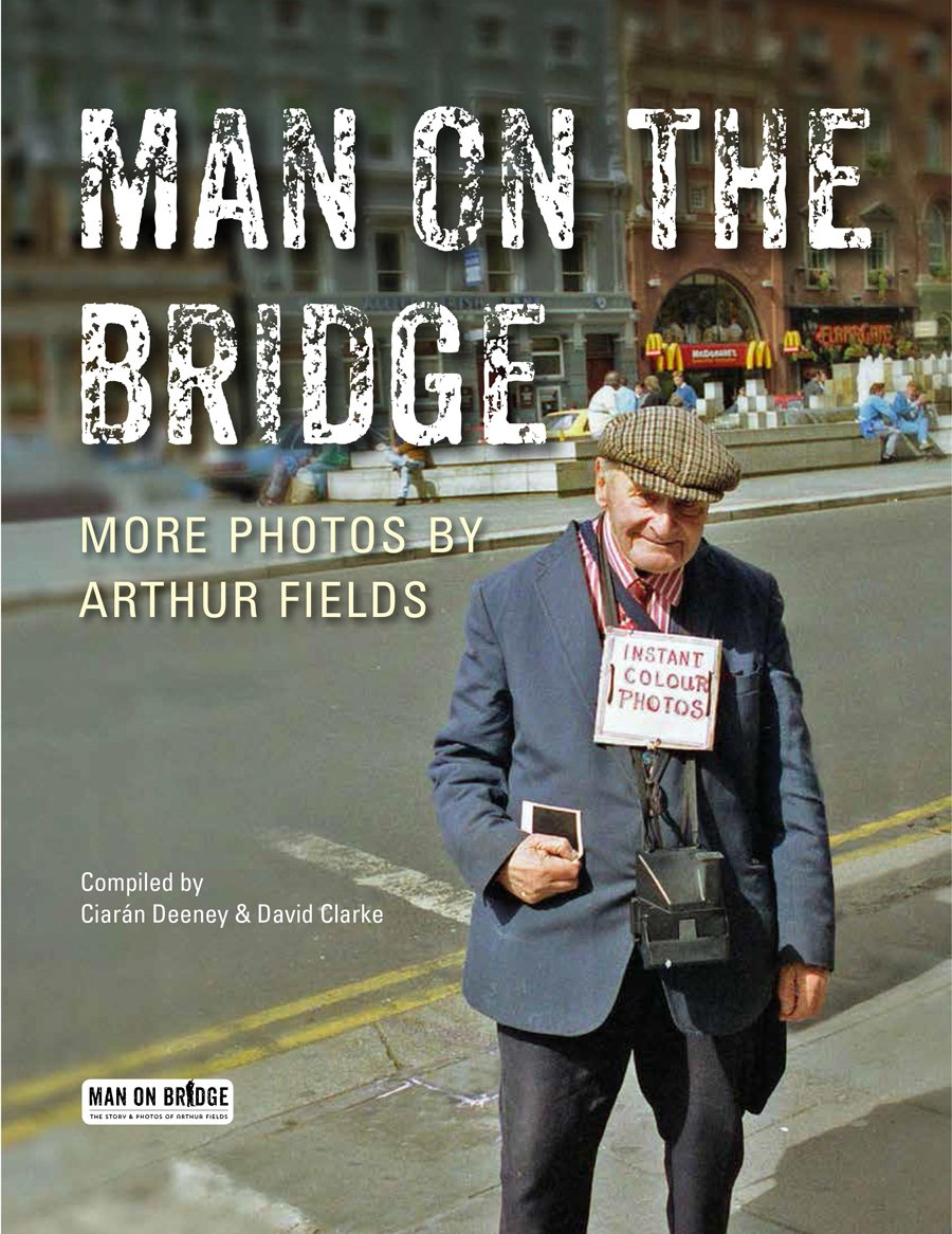 Man on the Bridge: More Photos by Arthur Fields
