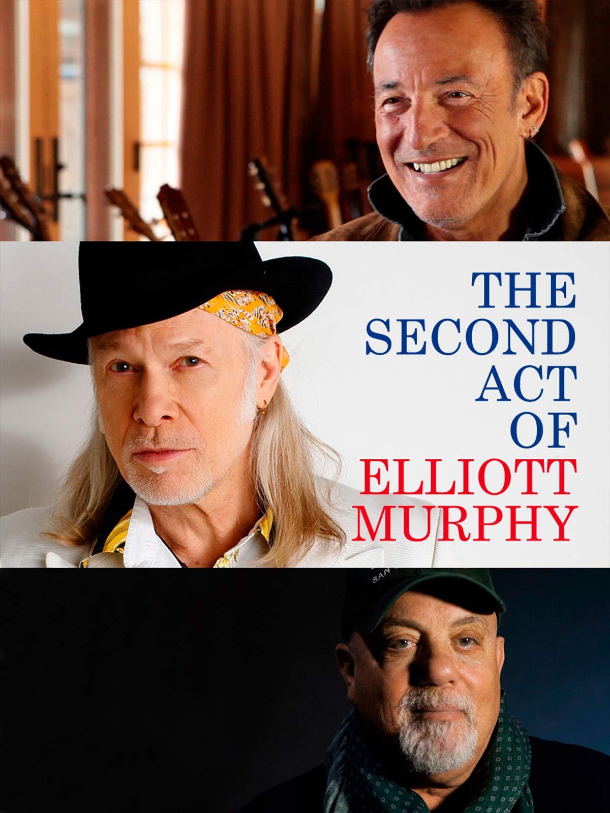 The Second Act of Elliott Murphy on Amazon Prime Video UK