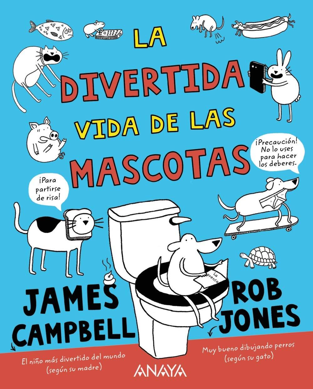 La divertida vida de las mascotas Literatura Infantil 6-11 Años - Narrativa Infantil: Amazon.es: Campbell, James, Muñoz García, Adolfo: Libros