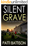 SILENT GRAVE a gripping mystery with a huge twist (DETECTIVE MIA HARVEY THRILLERS Book 3)
