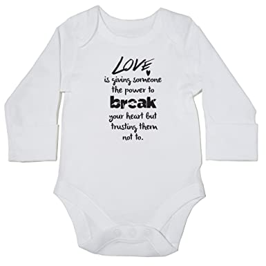 2f73cd33d Hippowarehouse Love is Giving Someone The Power to Break Your Heart but  Trusting Them not to Baby Vest Bodysuit (Long Sleeve) Boys Girls: Amazon.co. uk: ...