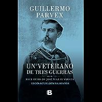 Un veterano de tres guerras (Spanish Edition)