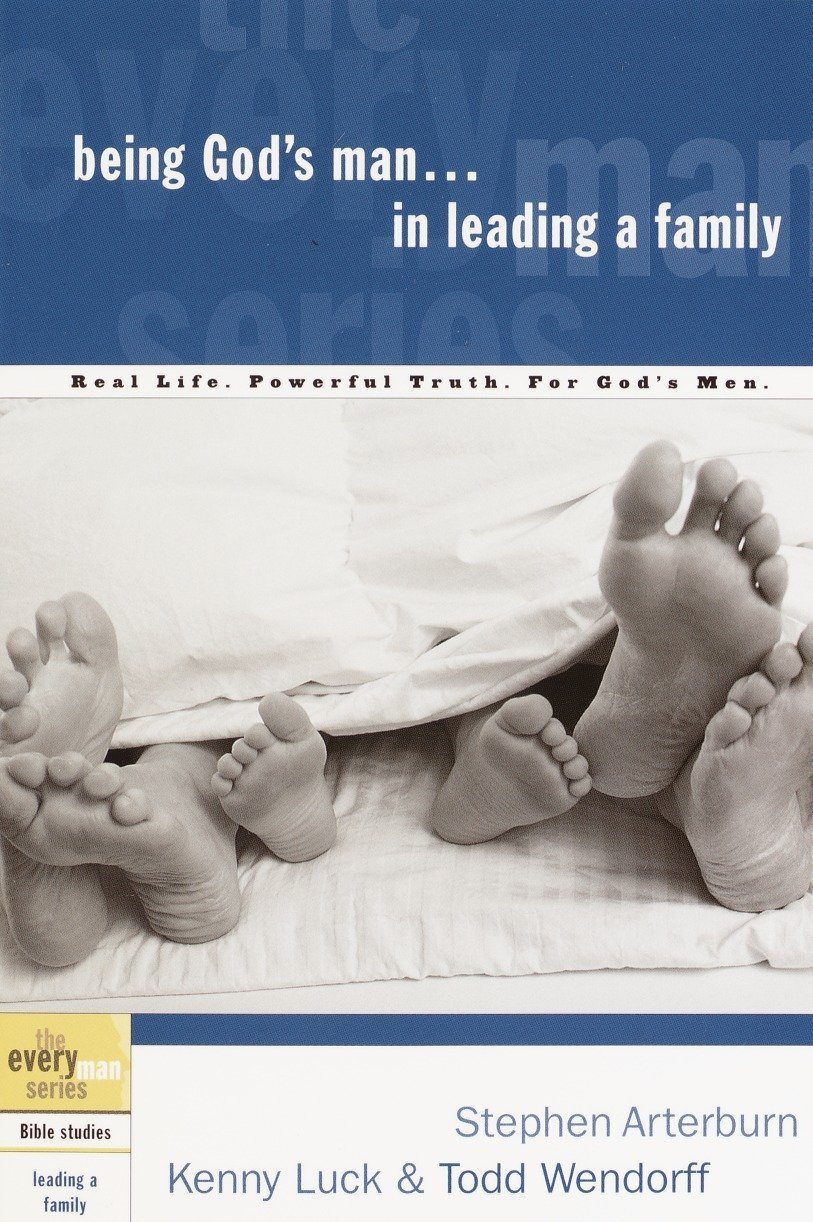 Download Being God's Man in Leading a Family: Real Life. Powerful Truth. For God's Men (The Every Man Series) ebook