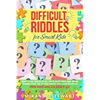 Difficult Riddles For Smart Kids: More Than 1000 Riddles, Trick Questions And Brain...