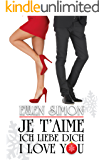 Je T'Aime - Ich Liebe Dich - I Love You (French Edition)
