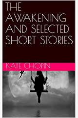 THE AWAKENING AND SELECTED SHORT STORIES Kindle Edition