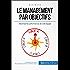 Le management par objectifs: Maximiser les performances de votre équipe (Gestion & Marketing ( nouvelle édition ) t. 18)