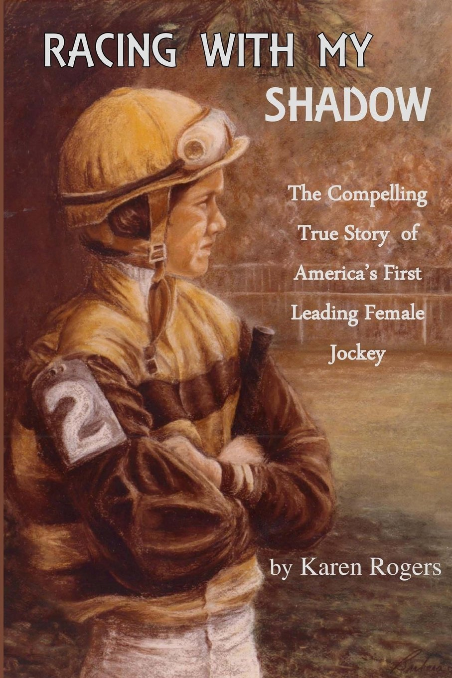 Download Racing With My Shadow: The Compelling True Story of America's First Leading Female Jockey pdf