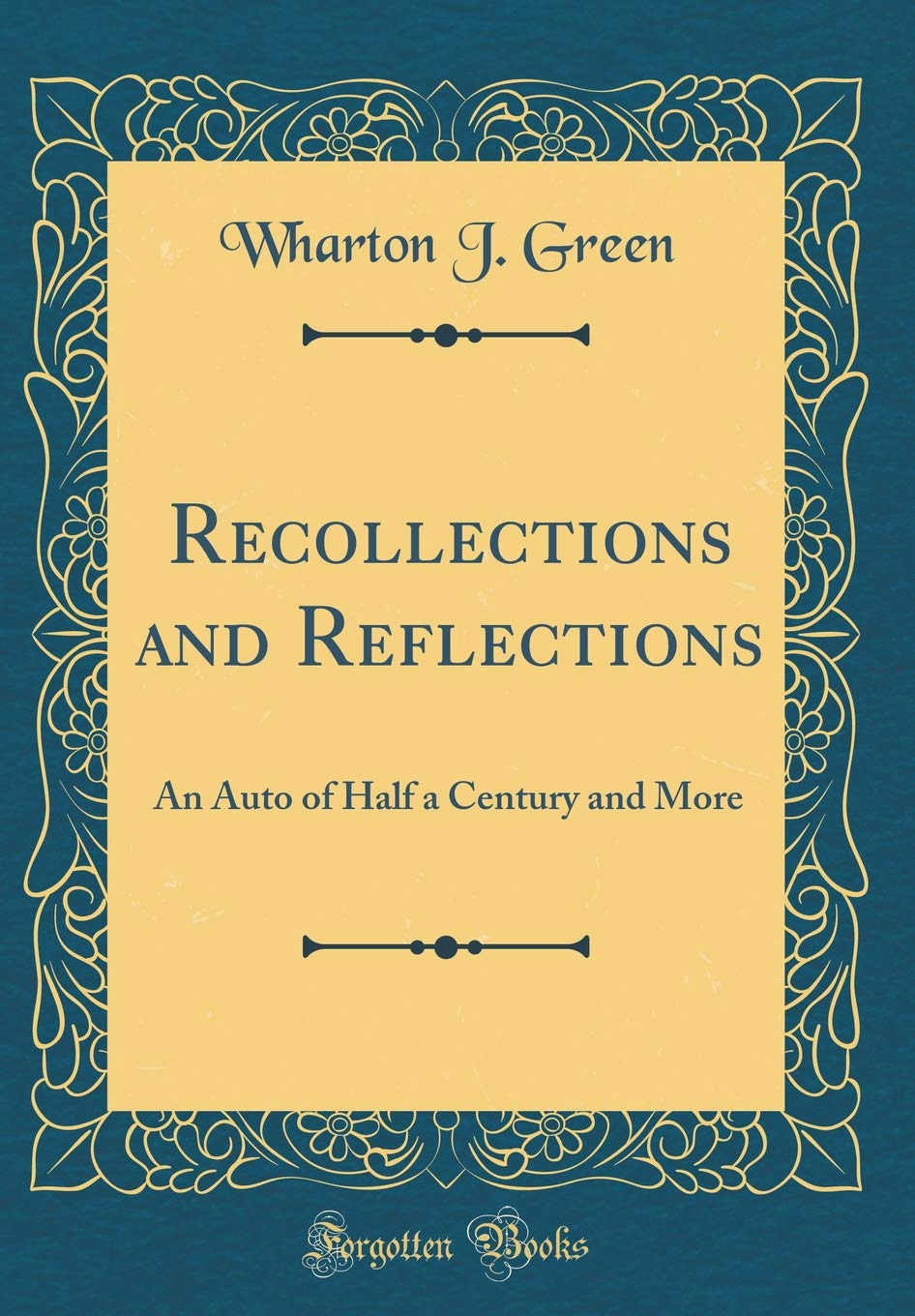 Read Online Recollections and Reflections: An Auto of Half a Century and More (Classic Reprint) ebook
