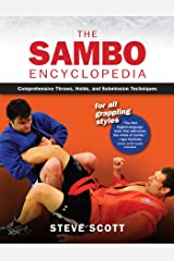 The Sambo Encyclopedia: Comprehensive Throws, Holds, and Submission Techniques For All Grappling Styles Kindle Edition