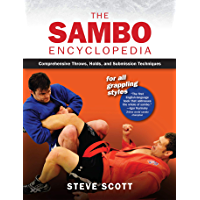 The Sambo Encyclopedia: Comprehensive Throws, Holds, and Submission Techniques For All Grappling Styles (English Edition…