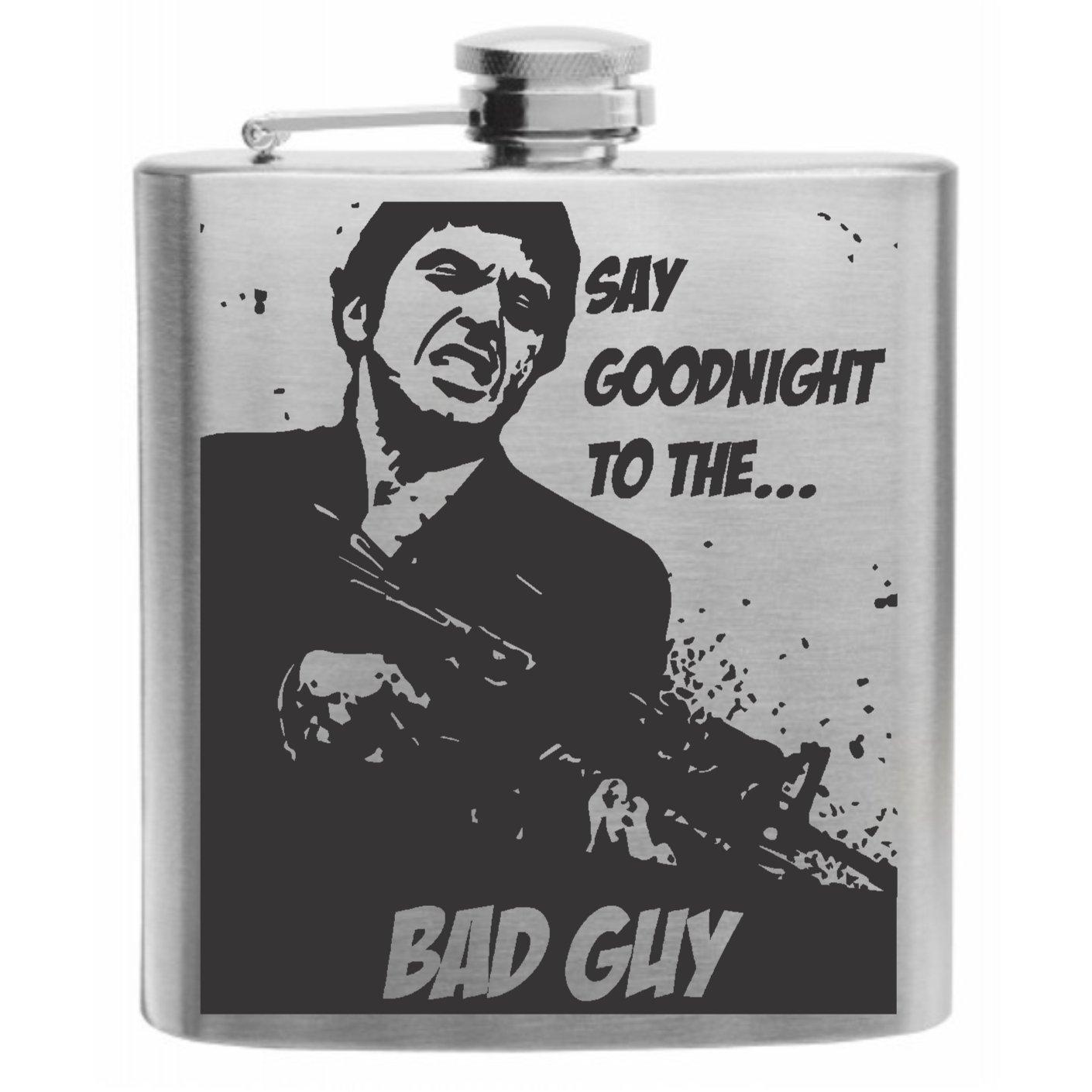 安い Say Goodnight Say to the Bad Guy Bad Guy Scarfaceステンレススチールヒップフラスコ6ozギフト B073X6KFQW, イコー質店:c1b3b553 --- a0267596.xsph.ru