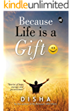 Because Life is a Gift