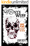 Onyx Webb: Book Five: Episodes 13, 14 & 15
