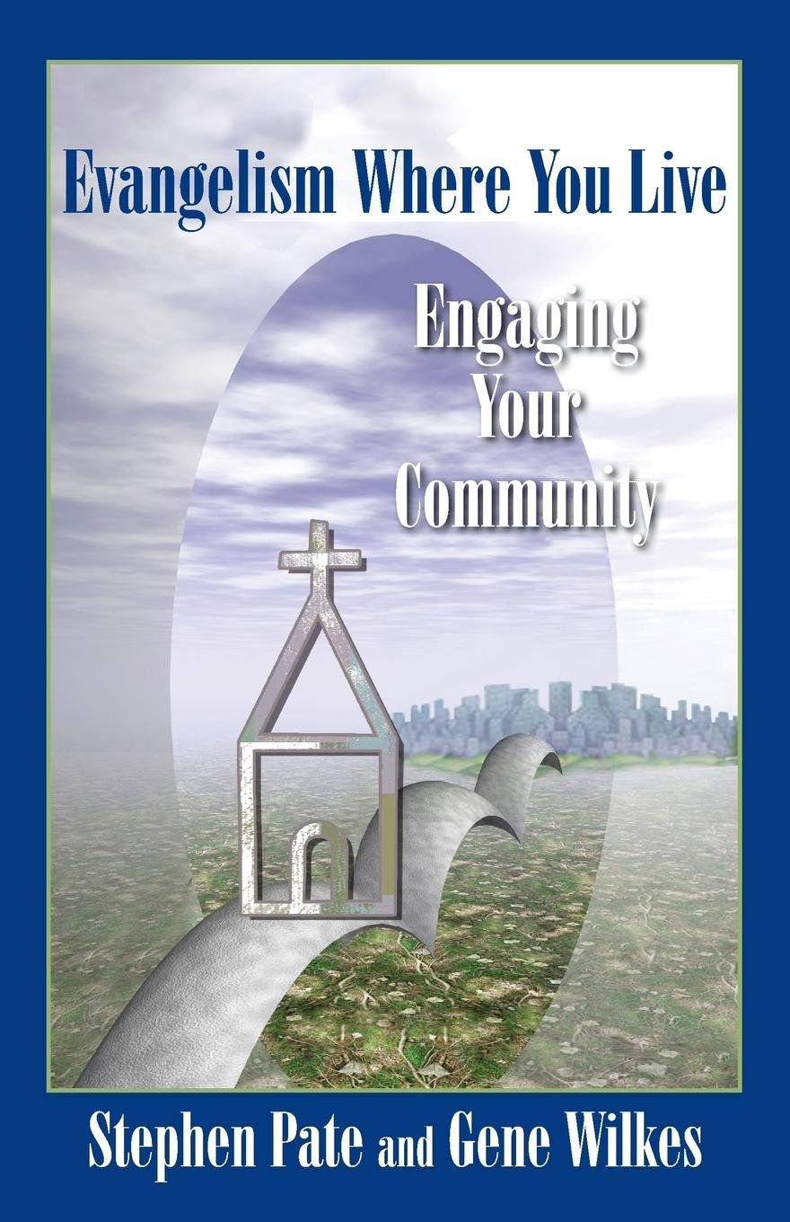 Evangelism Where You Live: Engaging Your Community (TCP Leadership Series) PDF