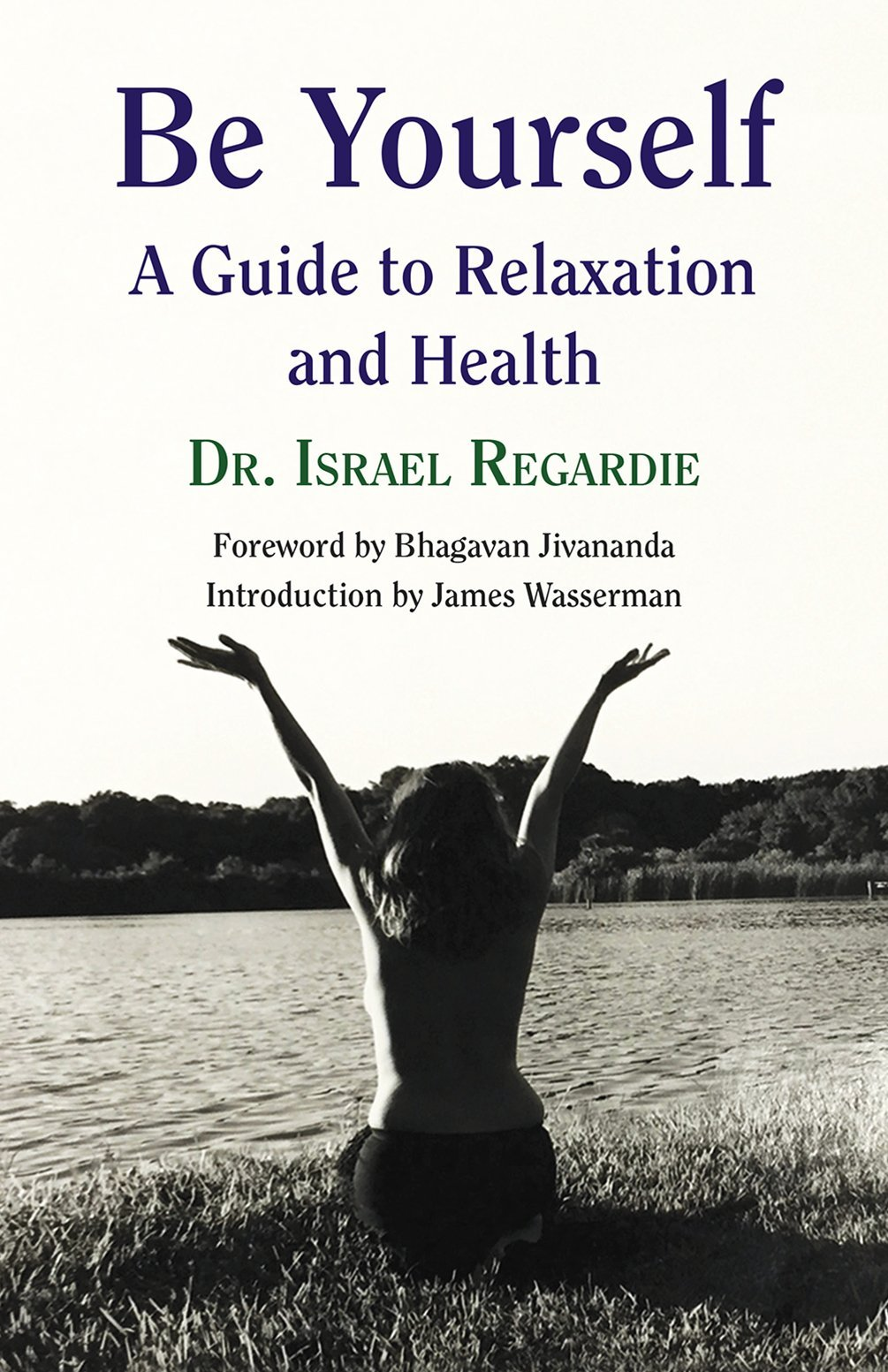 Be Yourself A Guide to Relaxation and Health ebook