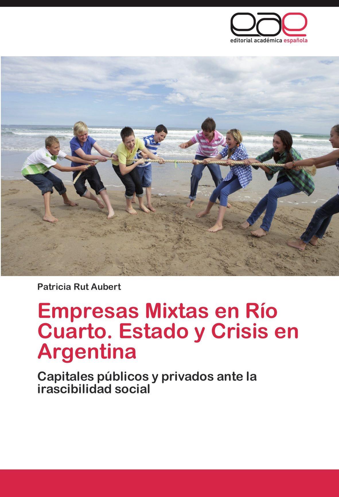 Empresas Mixtas en Río Cuarto. Estado y Crisis en Argentina ...