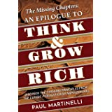 The Missing Chapters: An epilogue to Think and Grow Rich: Discover the Three Key Principles missing from the classic publicat