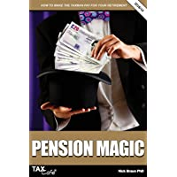 Pension Magic 2018/19: How to Make the Taxman Pay for Your Retirement
