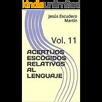 ACERTIJOS ESCOGIDOS RELATIVOS AL LENGUAJE: Vol. 11 (ACERTIJOS DE INGENIO ESCOGIDOS)