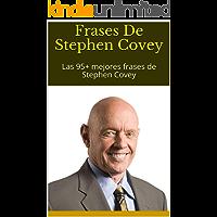 Frases De Stephen Covey: Las 95+ mejores frases de Stephen Covey