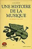Une histoire de la musique : Des origines à nos jours