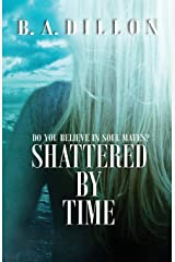 Shattered by Time (Time Series) (Volume 3) Paperback