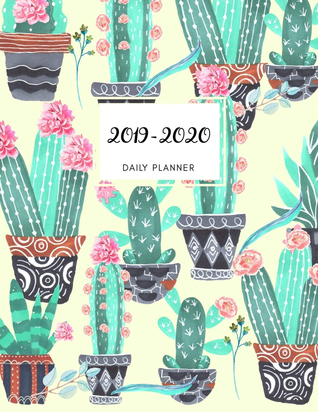 2019 2020 15 Months Cactus Cacti Daily Planner: Academic ...