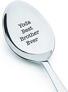 Yoda Best brother Ever - Engraved spoon - Brother Birthday gift - Gift under 20 - Customized spoon - Gifts for him - Big brother#SP_008