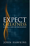 Expect Greatness: Living a Life of Excellence (English Edition)