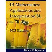 IB Mathematics: Applications and Interpretation SL in 70 pages: 2021 Edition