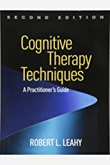 Cognitive Therapy Techniques, Second Edition: A Practitioner's Guide Paperback