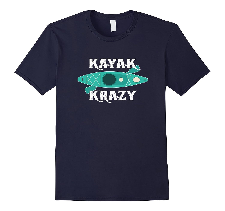 Funny Kayaking T-shirt Whitewater Kayaker Paddler Gift Tee