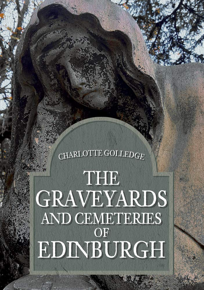 Golledge, C: Graveyards and Cemeteries of Edinburgh: Amazon.es: Golledge, Charlotte: Libros en idiomas extranjeros