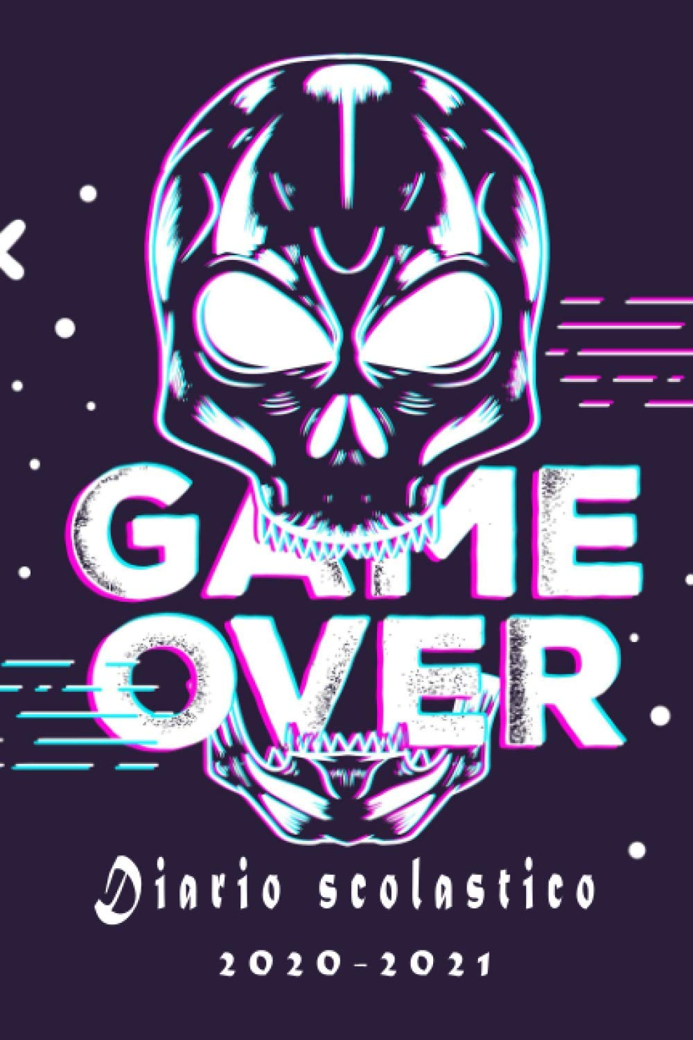 Diario scolastico 2020 2021: Diario game over, gamer per studente