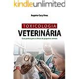 TOXICOLOGIA VETERINÁRIA: Guia prático para o clínico de pequenos animais