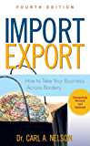 Import/Export: How to Take Your Business Across Borders (Business Books)
