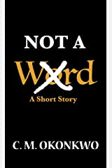Not A Word Kindle Edition
