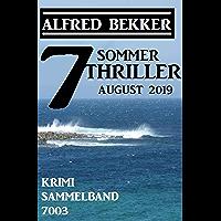 7 Alfred Bekker Sommer Thriller August 2019 – Krimi Sammelband 7003