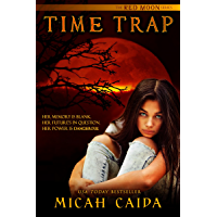 Time Trap: Red Moon trilogy Book 1 (English Edition)