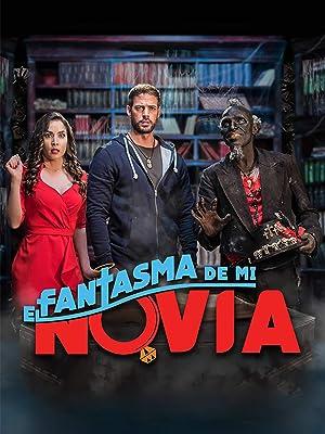 Ver El Fantasma De Mi Novia 2018 Las Mejores Peliculas Y Series