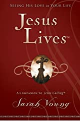 Jesus Lives: Seeing His Love in Your Life Kindle Edition