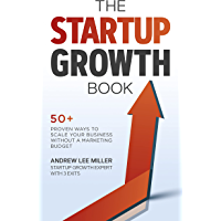 The Startup Growth Book: 50+ Proven Ways to Scale Your Business Without a Marketing Budget (English Edition)