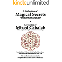 A Collection of Magical Secrets & A Treatise of Mixed Cabalah (English Edition)