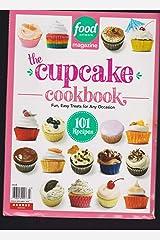FOOD NETWORK MAGAZINE 2019, THE CUPCAKE COOKBOOK, 101 RECIPES. Paperback