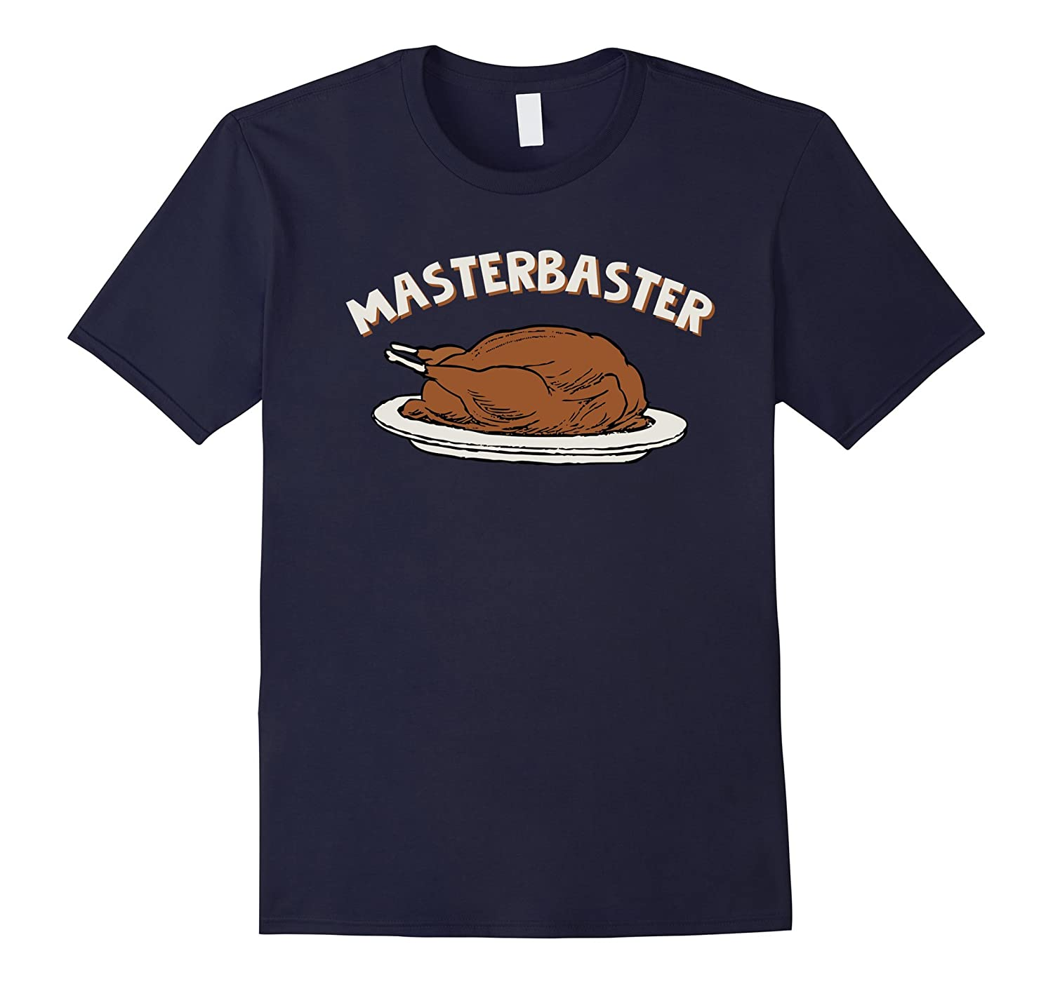 MasterBaster T-Shirt Funny Thanksgiving Turkey Tee-ANZ