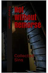 Not Without Remorse: Collected Sins Kindle Edition