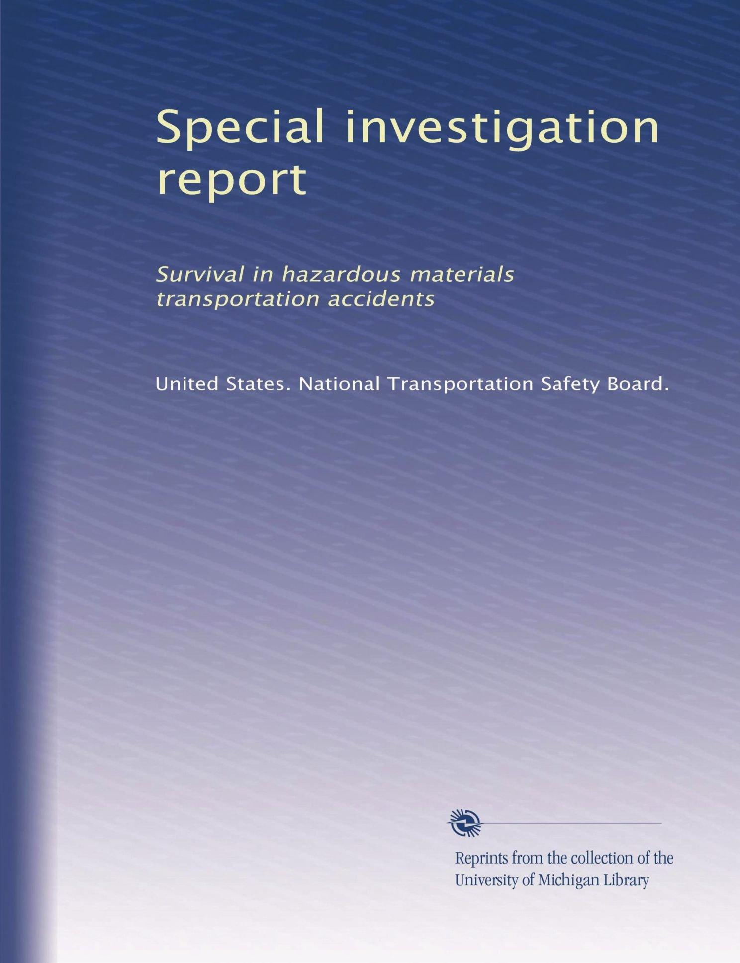 Special investigation report: Survival in hazardous