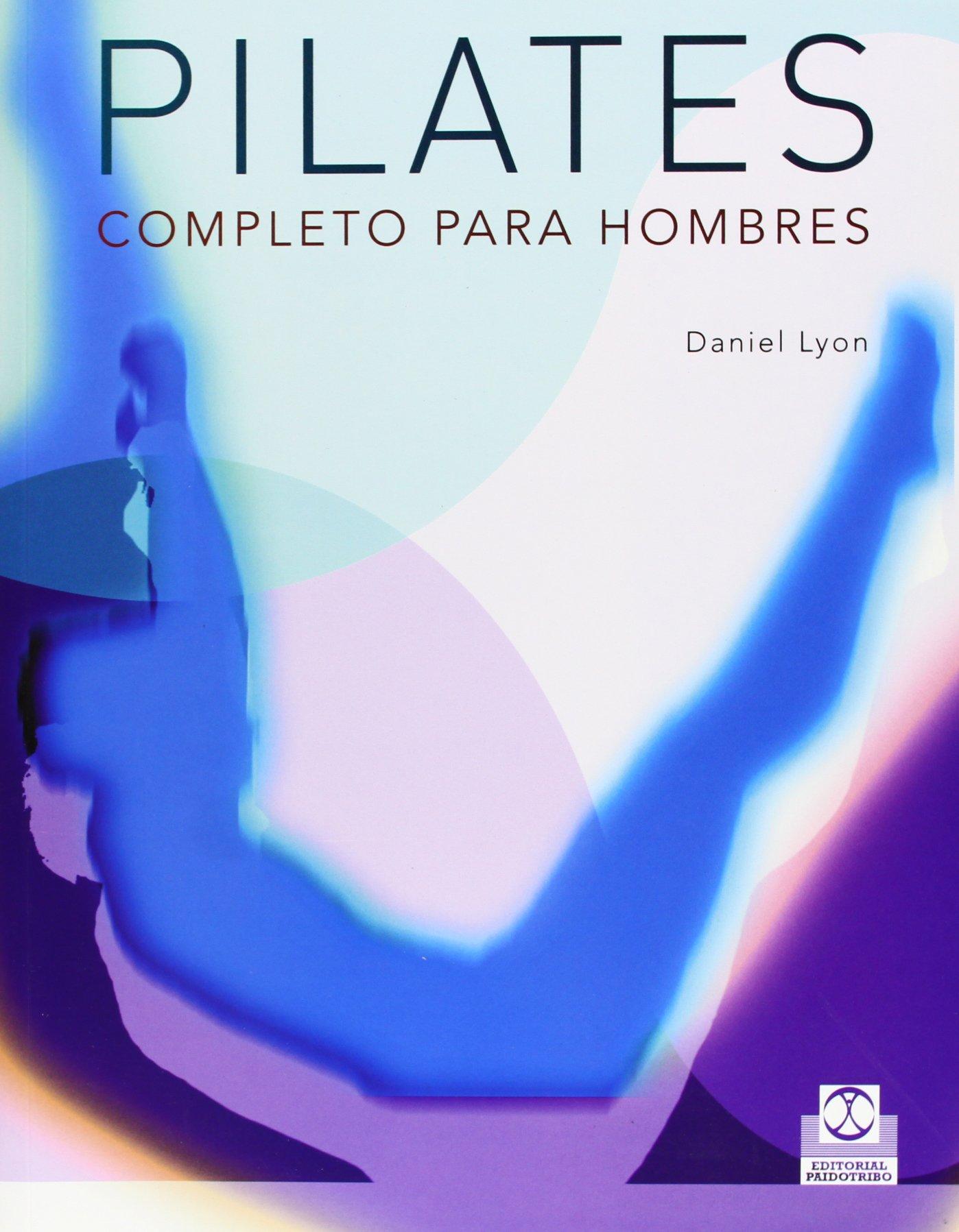 Pilates completo para hombres (Spanish Edition): Daniel Lyon ...